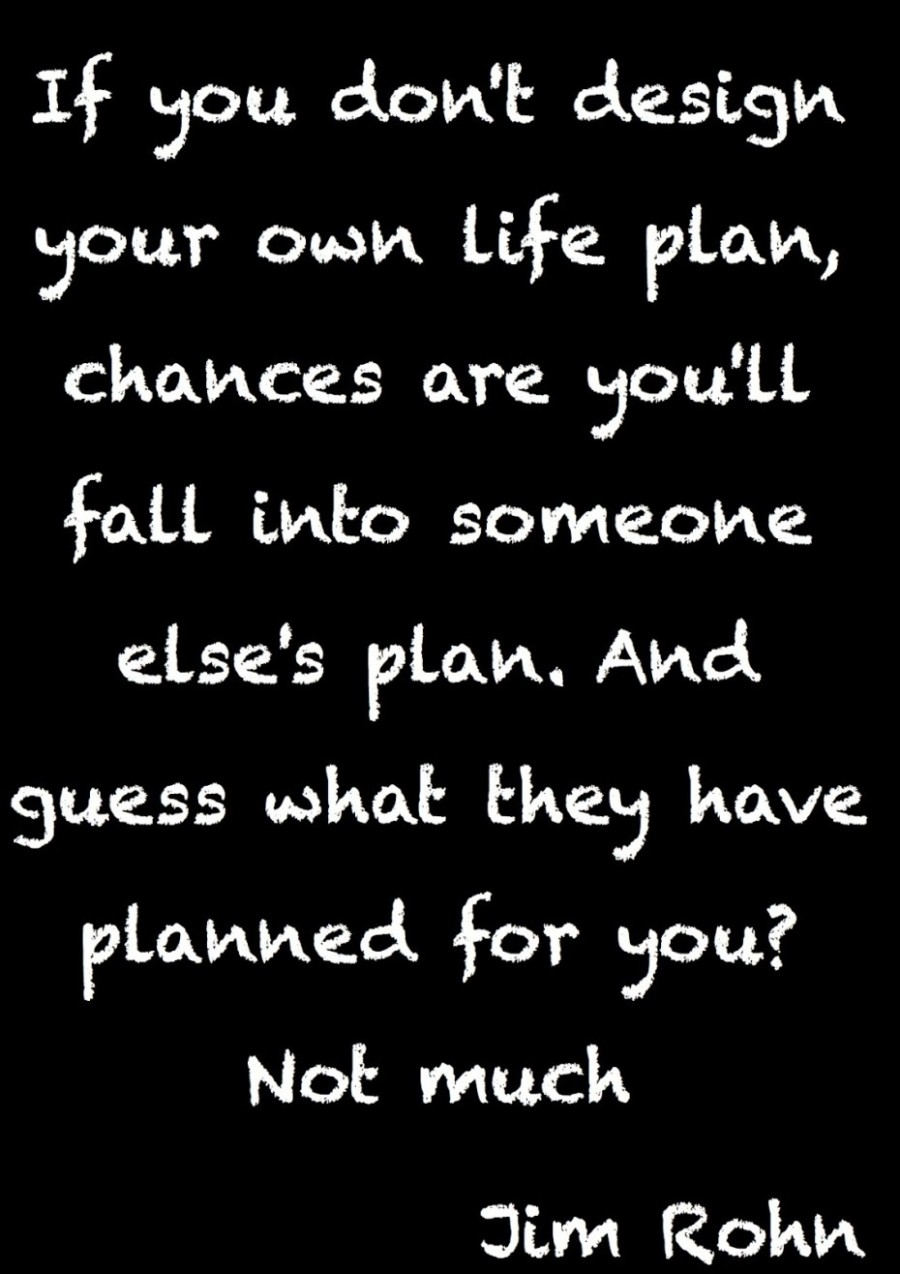 if-you-do-not-design-your-own-life-plan-quote-from-jim-rohn-facebook-quotes-about-life-and-romance-930x1316